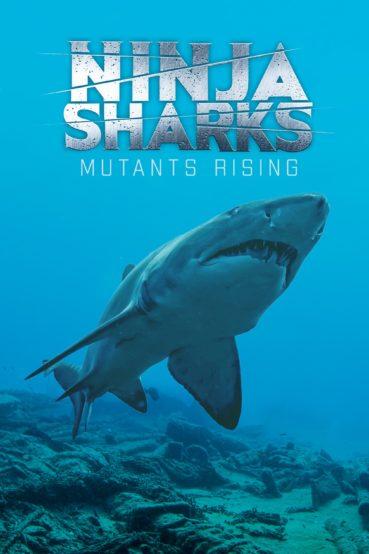 Ninja Sharks 2: Mutants Rising